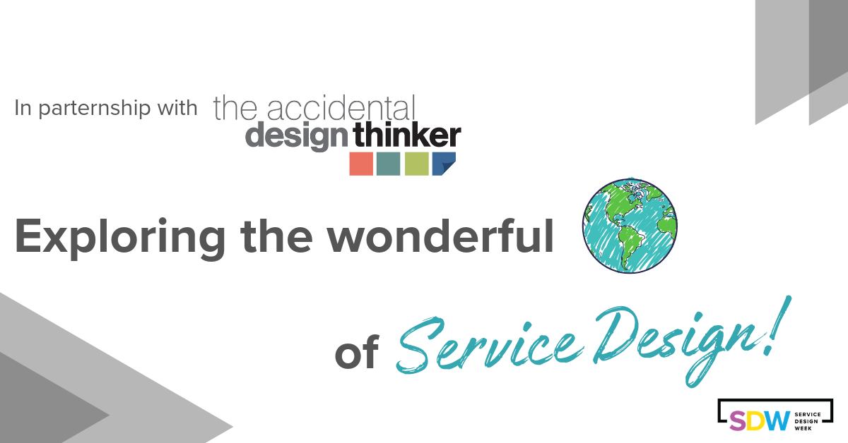 The Accidental Design Thinker's Crash Course in Service Design