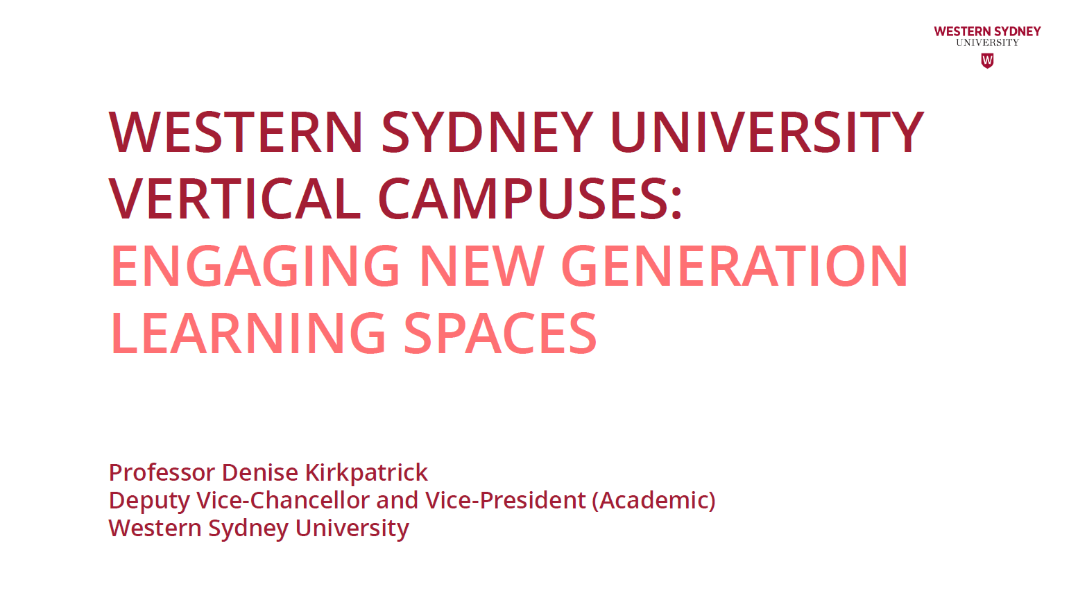 Focusing on Western Sydney University's First Vertical Campuses as Improved and Engaging New Generation Learning Spaces