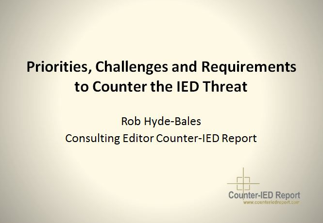 Priorities, Challenges and Requirements to Counter the IED Threat by Colonel Rob Hyde-Bales