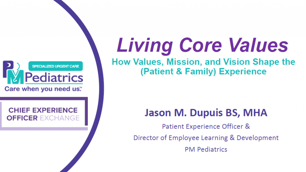 Living Core Values: How Values, Mission, and Vision Shape the (Patient & Family) Experience