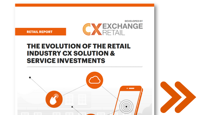 [Report] The Evolution of the Retail Industry CX Solution & Service Investments in 2018