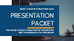 Presentation Packet | Coast & Marine Structures Summit 2020
