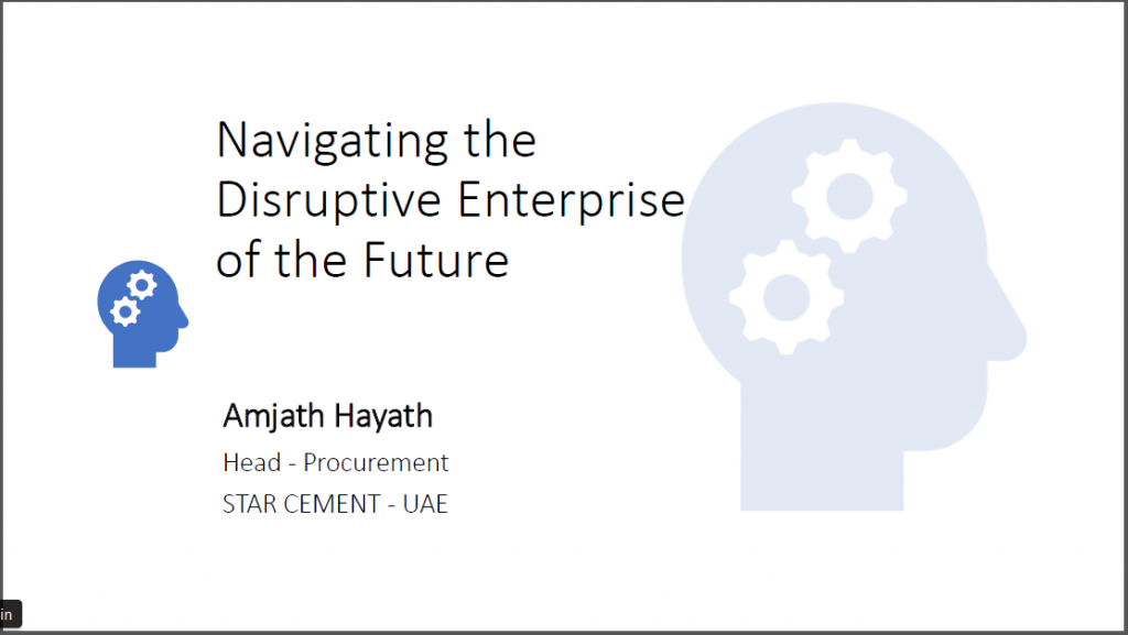 Navigating the Disruptive Enterprise of the Future - Amjath Hayath, Star Cement, UAE