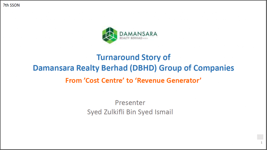Read the Past Presentation - Turnaround Story of Damansara Realty Berhad (DBHD) Group of Companies From 'Cost Centre' to 'Revenue Generator'