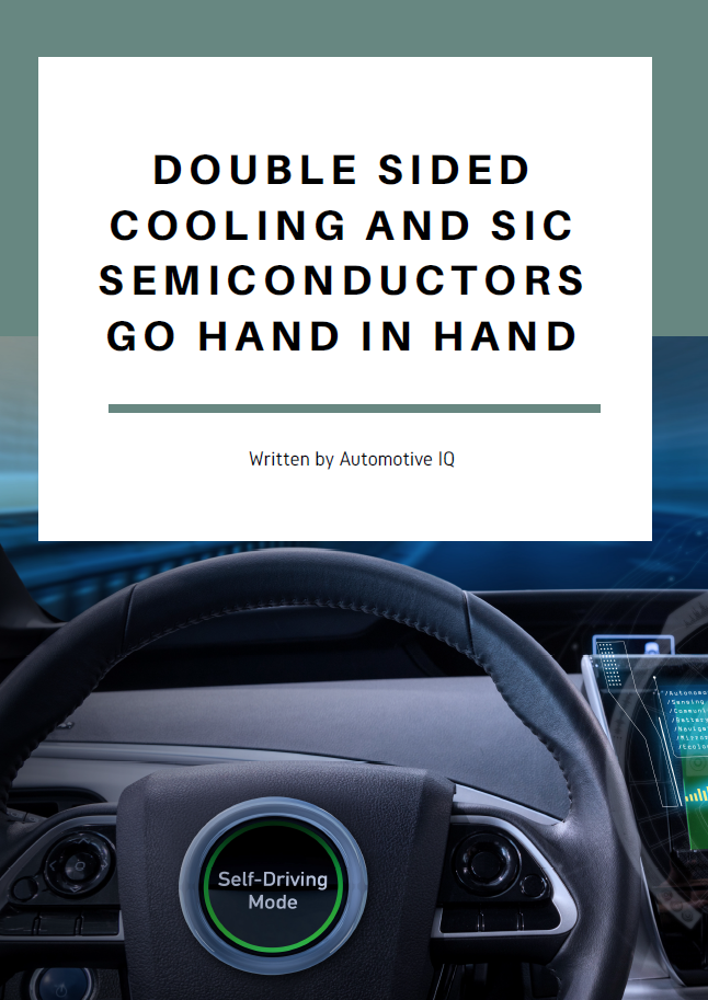 Report on Double Sided Cooling and SIC Semiconductors Go Hand in Hand