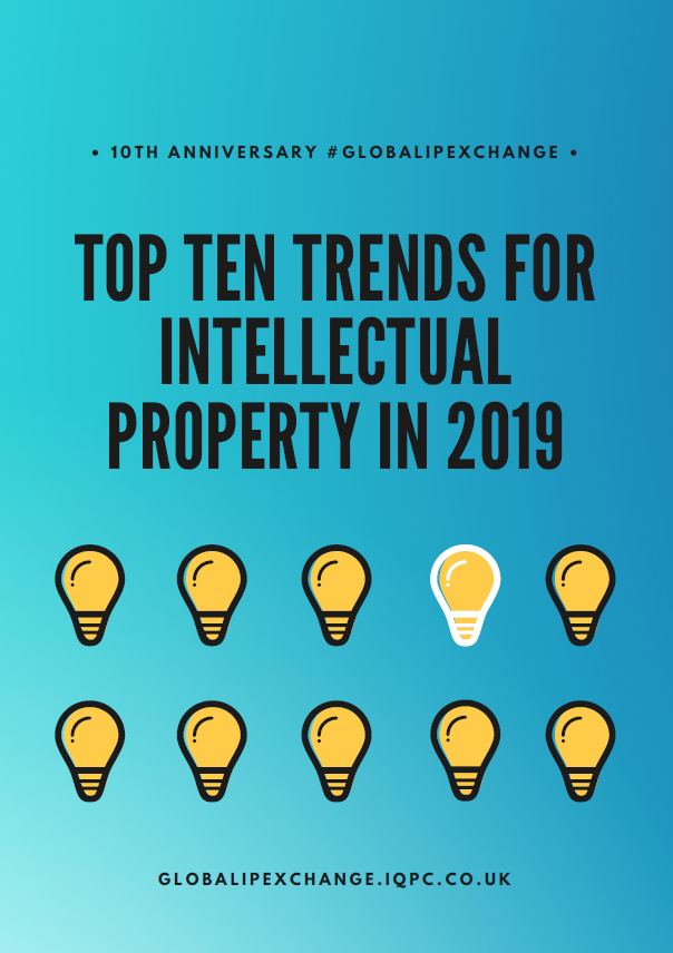Top Ten Trends in Intellectual Property for 2019