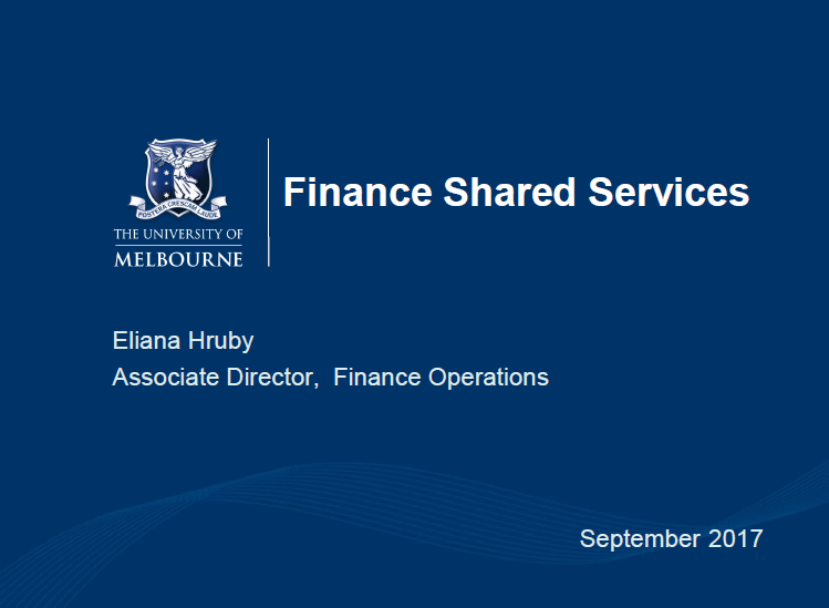 University of Melbourne Shared Services Journey in Finance Services Transformation In 2015