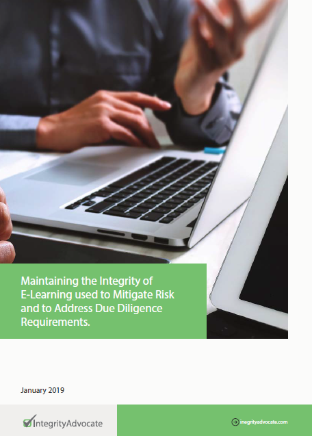 Maintaining the Integrity of E-Learning used to Mitigate Risk and to Address Due Diligence Requirements.