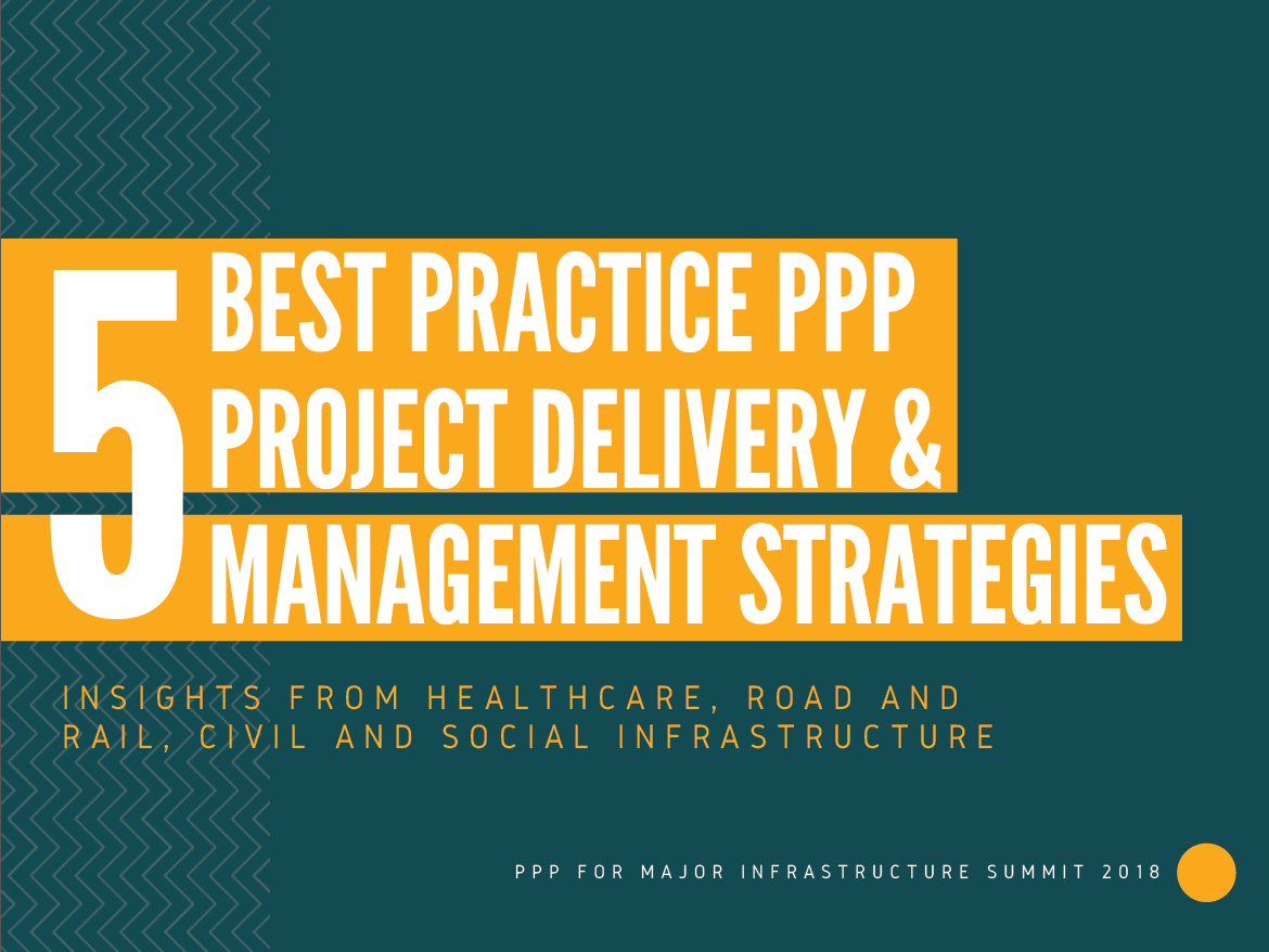 Exploring Best Practice PPP Project Delivery & Management Strategies