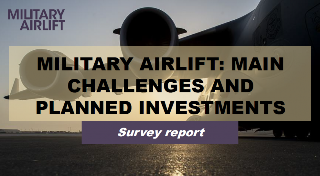 Survey report: Main challenges and planned investments in the military airlift space