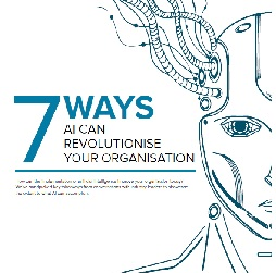 7 Ways Artificial Intelligence Can Revolutionise Your Organisation