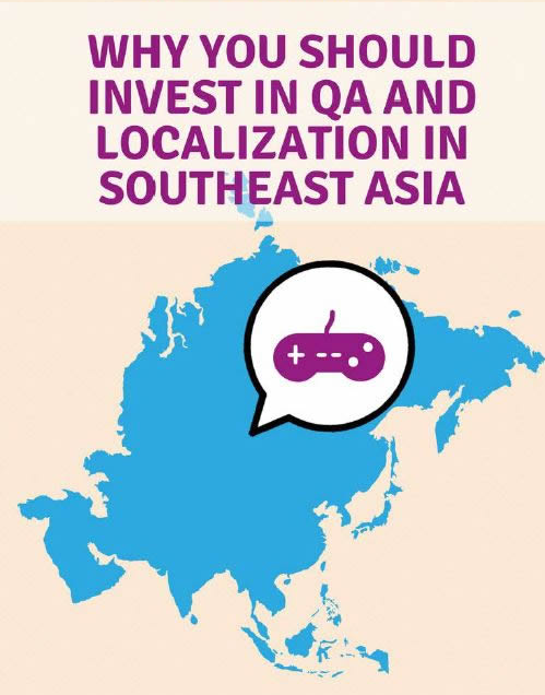 Why we should be investing in Localization & Quality Assurance in Southeast Asia!