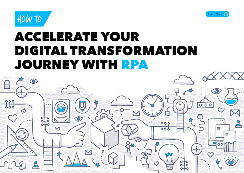 Read the Article - How to Accelerate Your Digital Transformation Journey with RPA