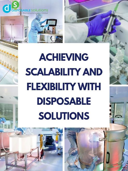 Achieving Scalability and Flexibility with Disposable Solutions