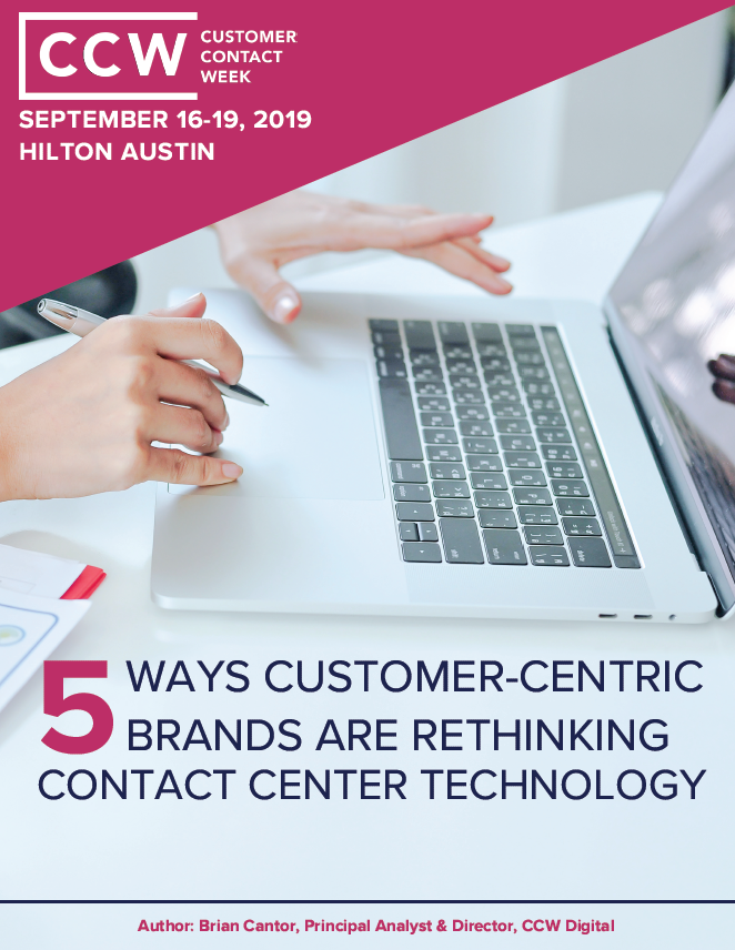 5 Ways Customer-Centric Brands Are Rethinking Contact Center Technology