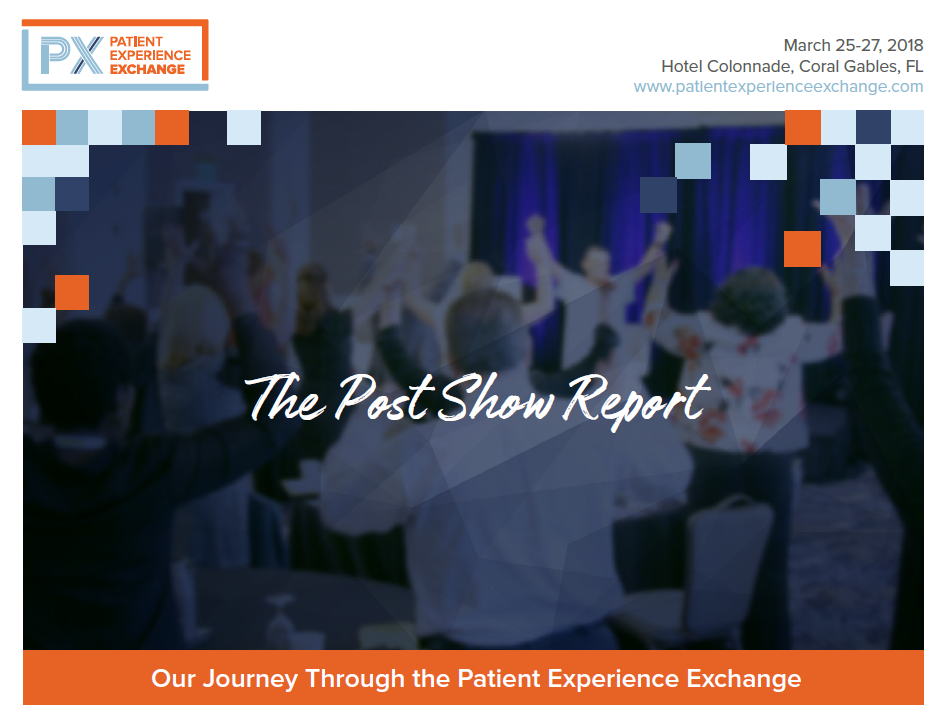 The Patient Experience Exchange 2018 Post Show Report
