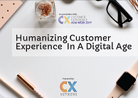 Humanize Customer Experience in the Digital Age