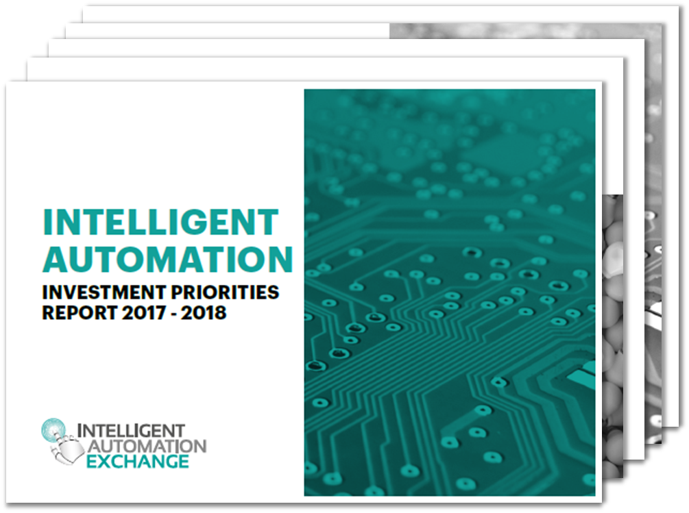 Intelligent Automation Investment Priorities 2017-2018 Report!