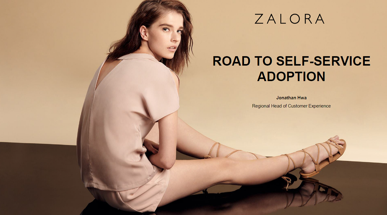 Creating Frictionless, Smart & Effective Customer Self-Service across Channels - Zalora