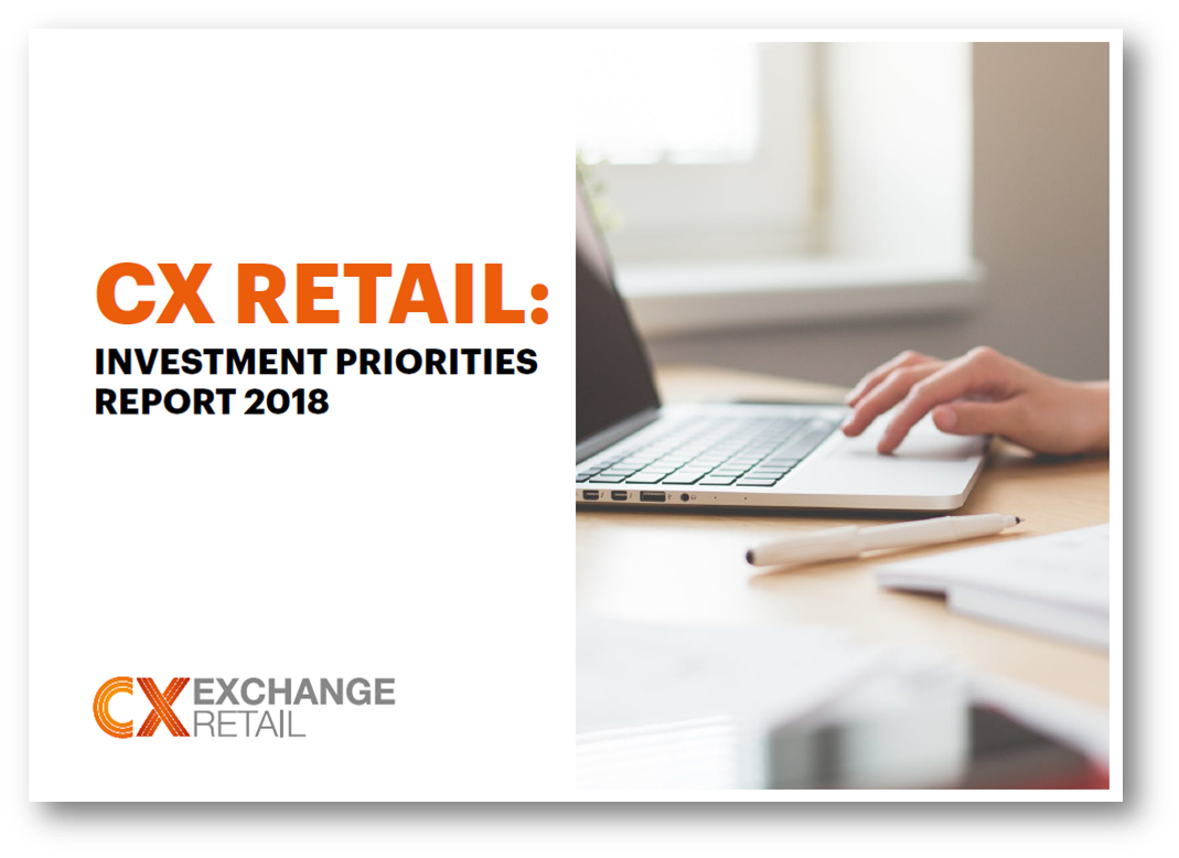 CX Retail: Investment Priorities Report 2018