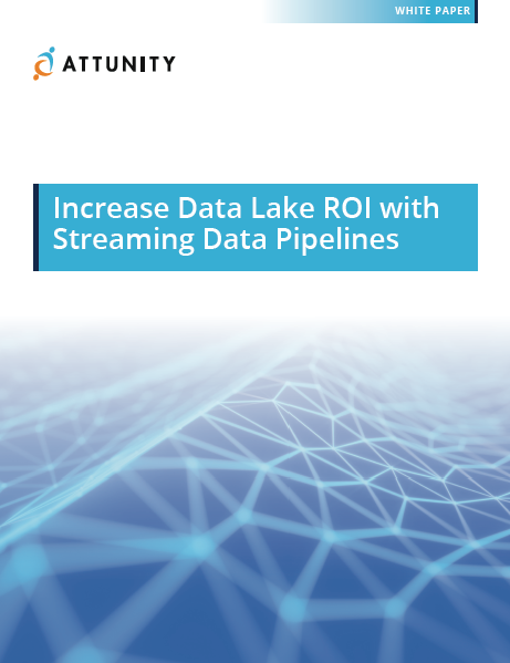 Increase Data Lake ROI with Streaming Data Pipelines