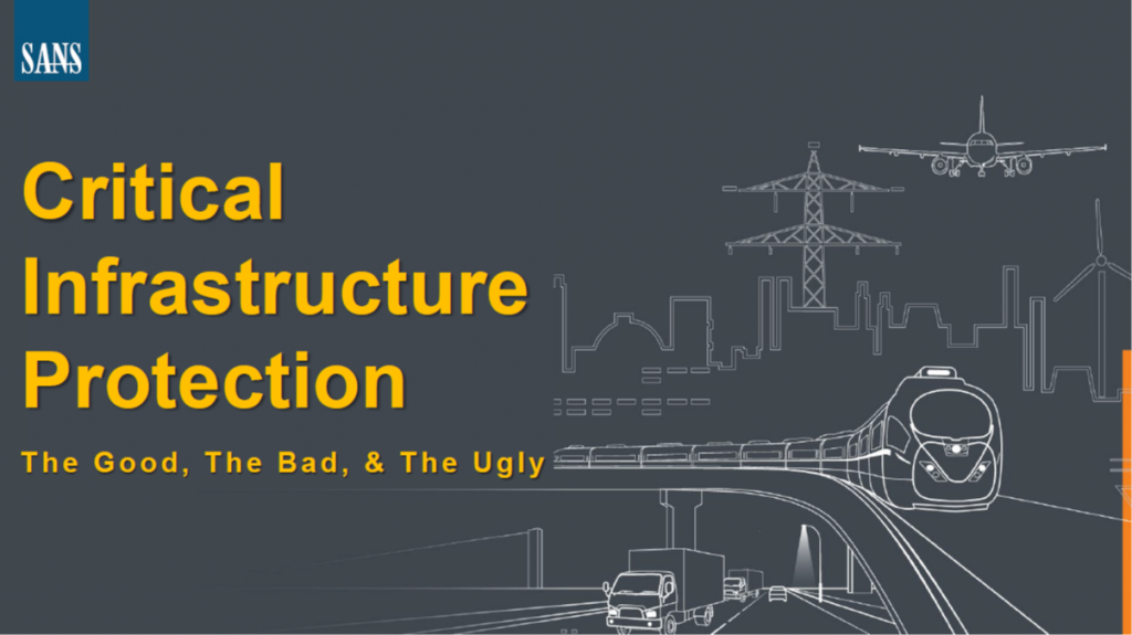 Critical Infrastructure Protection – The Good, the Bad, and the Ugly