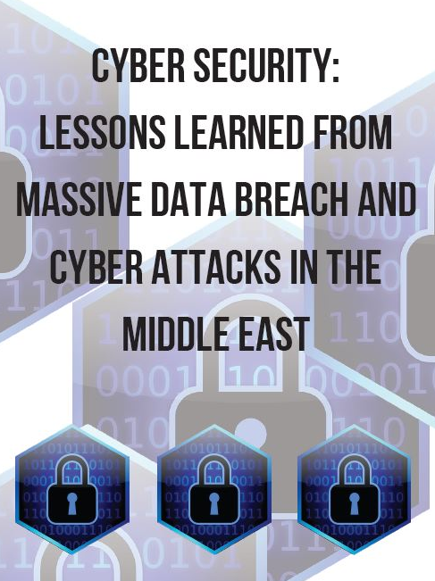 CYBER SECURITY LESSONS LEARNED FROM MASSIVE DATA BREACH AND CYBER ATTACKS IN THE MIDDLE EAST