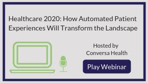 Healthcare 2020 : How Automated Patient Experiences Will Transform the Landscape
