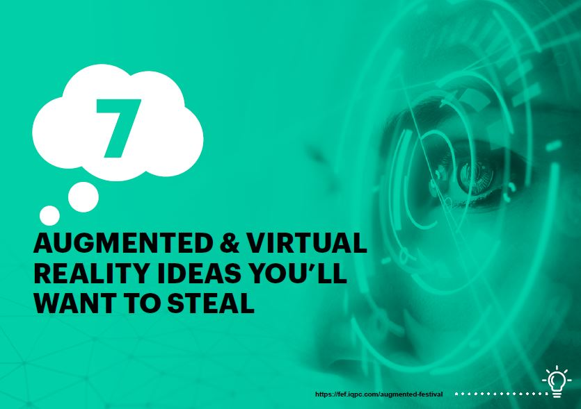 Augmented and Virtual Reality Ideas You'll Want To Steal