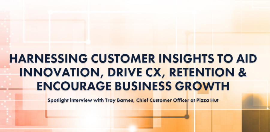 [Pizza Hut] Harnessing Customer Insights to Aid Innovation, Drive Retention and Encourage Business Growth