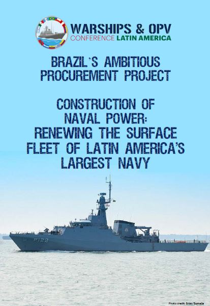 Construction of Naval Power: Renewing the surface fleet of Latin America's largest Navy