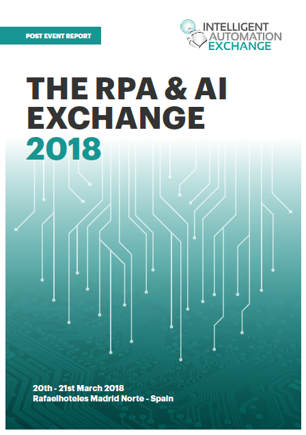 Intelligent Automation Exchange Europe 2018 Post Event Report (SPEX)