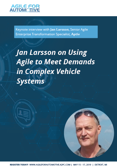 Jan Larsson on Using Agile to Meet Demands in Complex Vehicle Systems