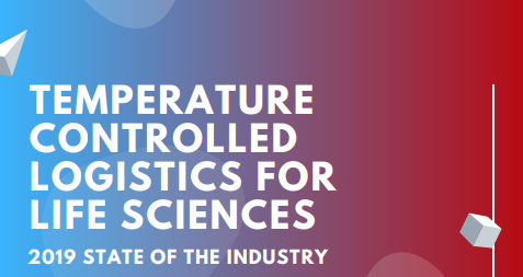Temperature Controlled Logistics in Life Sciences: 2019 Industry Report