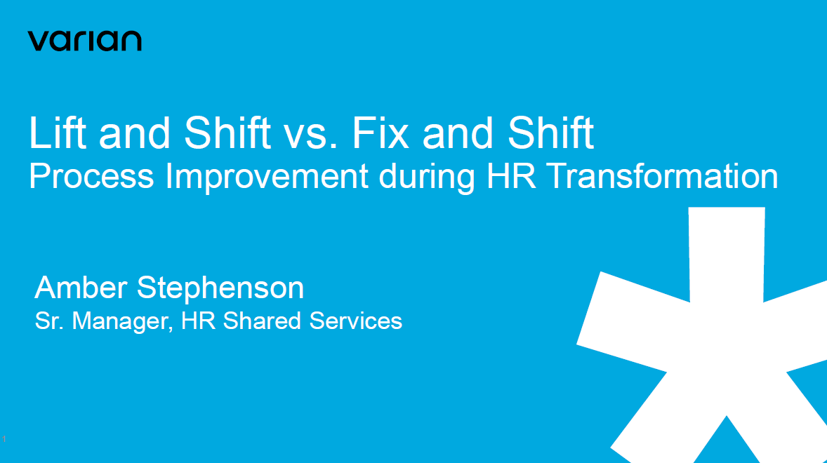 """Lift and Shift"" vs ""Fix and Shift"": Deciphering Which Is More Appropriate in a Large Scale HR Transformation"