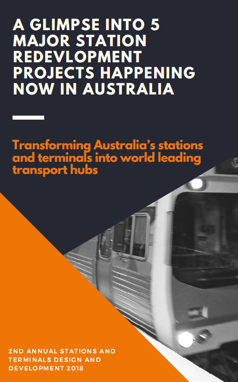 A glimpse into 5 major station redevelopment projects in Australia: Transforming Australia's stations and terminals into world leading transport hubs