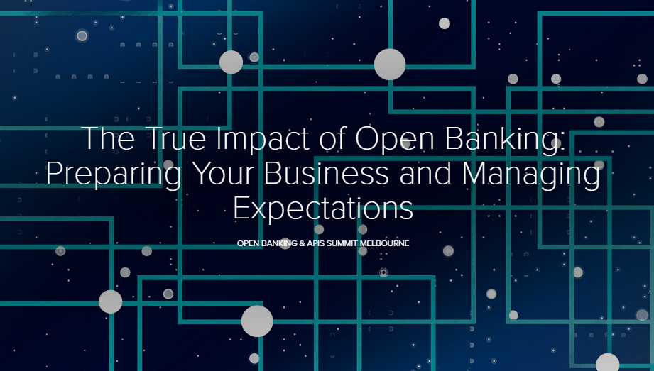 The True Impact of Open Banking: Preparing Your Business and Managing Expectations