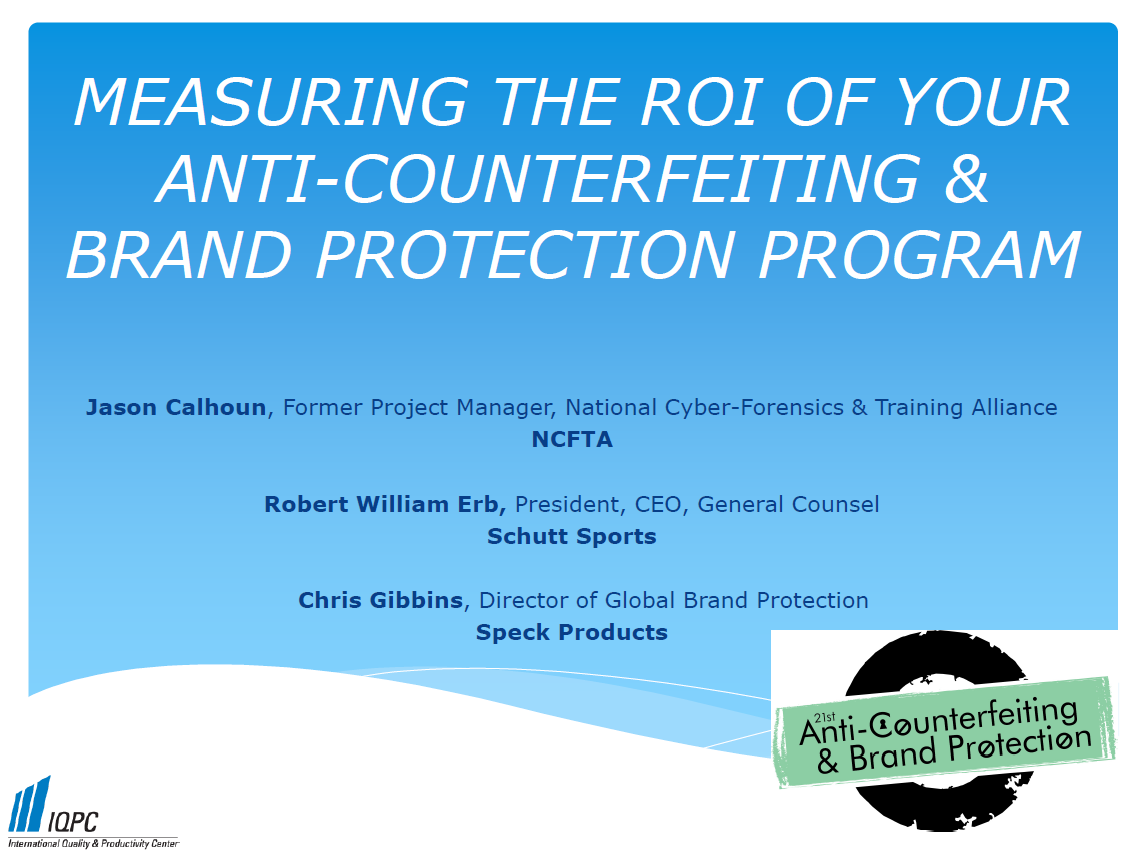 MEASURING THE ROI OF YOUR ANTI-COUNTERFEITING & BRAND PROTECTION PROGRAM