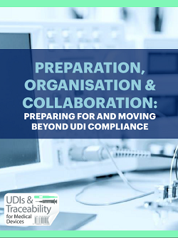 Preparation, Organisation & Collaboration: UDI Compliance and Beyond