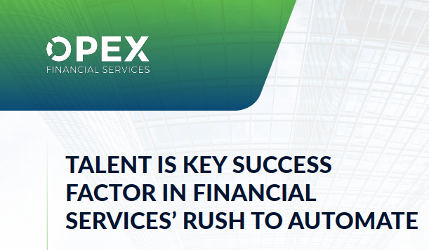 Talent is Key Success Factor in Financial Services' Rush to Automate
