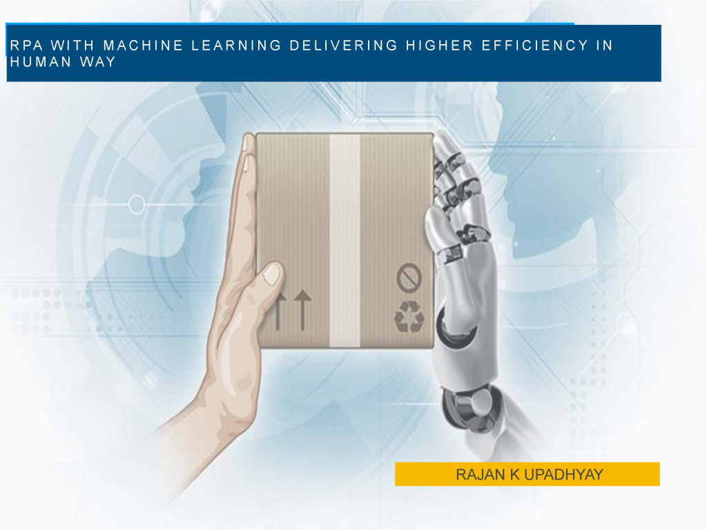Read the Past Presentation - RPA with Machine Learning Delivering Higher Efficiency in Human Way