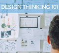 Your Design Thinking 101