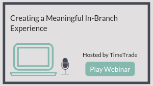 Creating a Meaningful In-Branch Experience