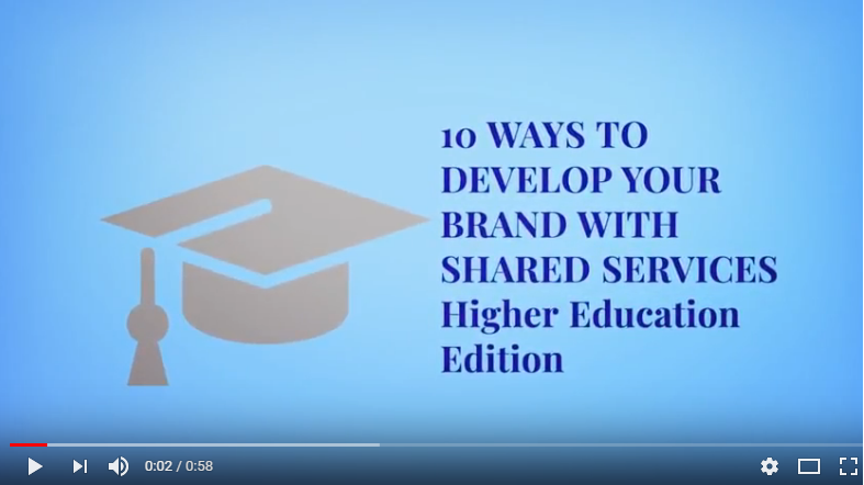 10 Ways to Develop Your Brand with Shared Services: Higher Ed Edition