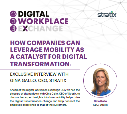 How Companies Can Leverage Mobility As A Catalyst For Digital Transformation: Exclusive Interview With Gina Gallo, CEO, Stratix