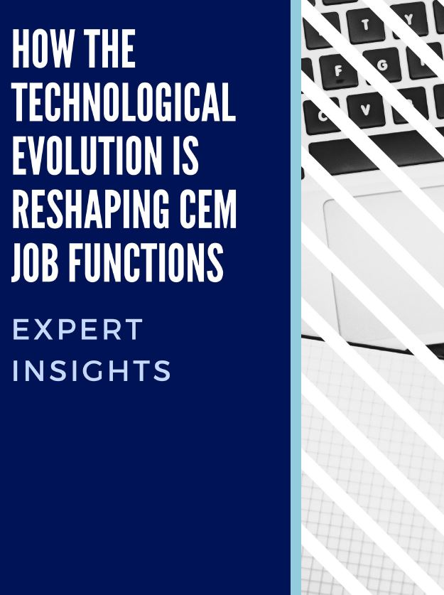How the technological evolution is reshaping CEM job functions