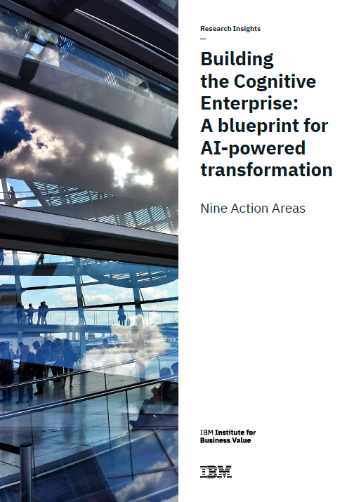 Building the Cognitive Enterprise: A blueprint for AI-powered transformation