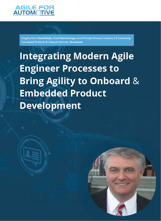 Integrating Modern Agile Engineer Processes into Auto Products with David Rush
