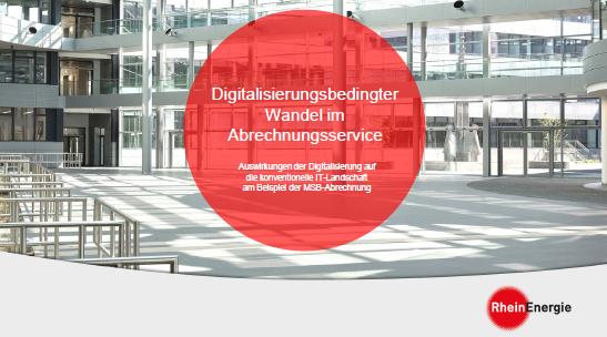 RheinEnergie über den digitalisierungsbedingten Wandel im Abrechnungsservice am Beispiel des Messstellenbetriebes and SAP-MOS-Billing