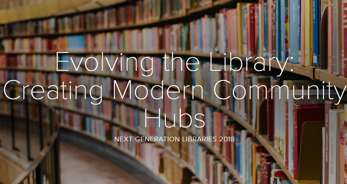 Evolving the Library: Creating Modern Community Hubs
